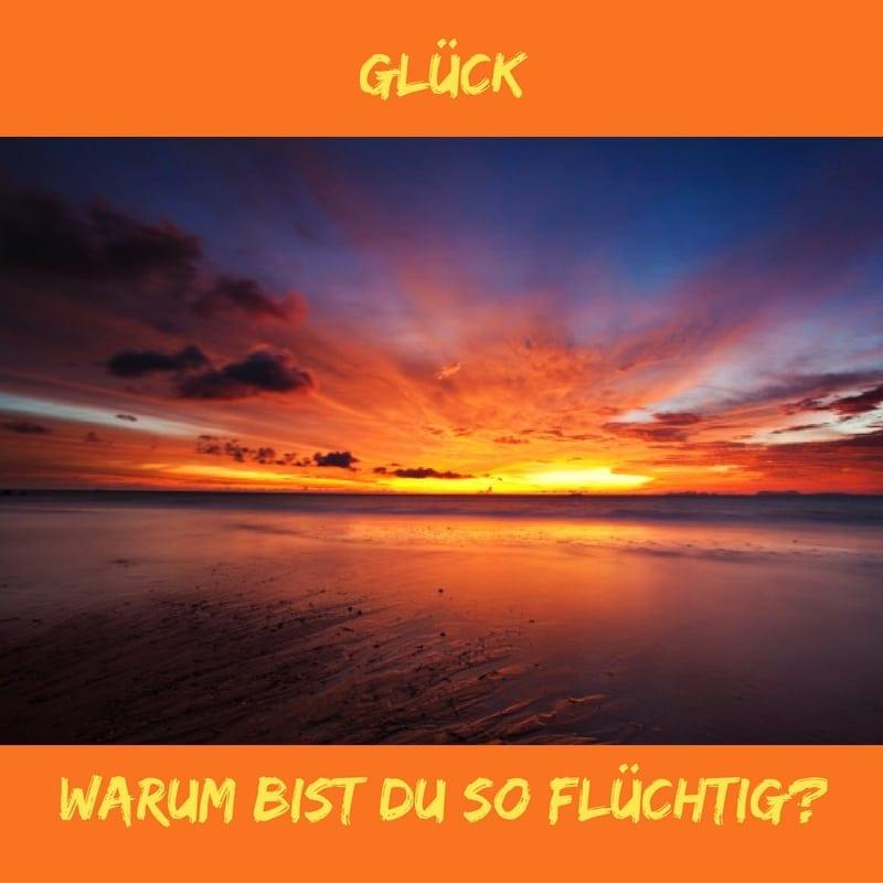 glueck-fluechtig