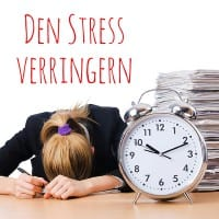 Den Stress verringern