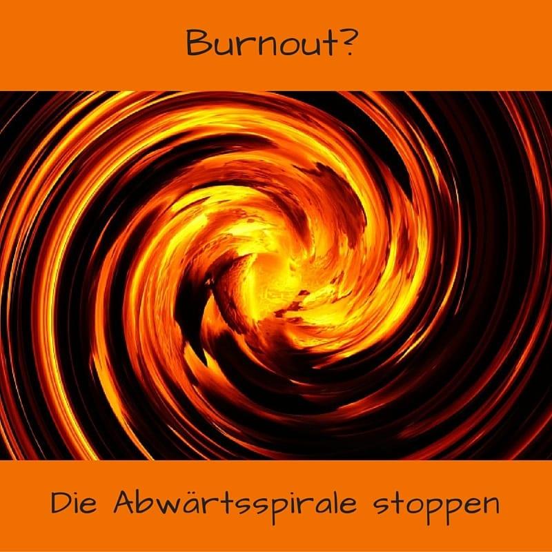 Burnout Abwärtsspirale stoppen