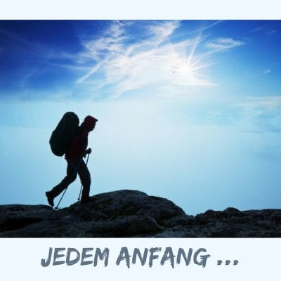 Jedem Anfang ...