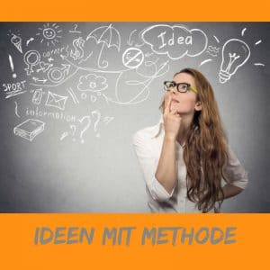 Ideen mit Methode