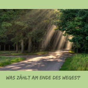 Am Ende des Weges